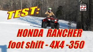 5. Test Review: Honda Rancher 350 4x4 Info Specs: Manual Foot Shift Transmission: 2000 2001 2002 2003