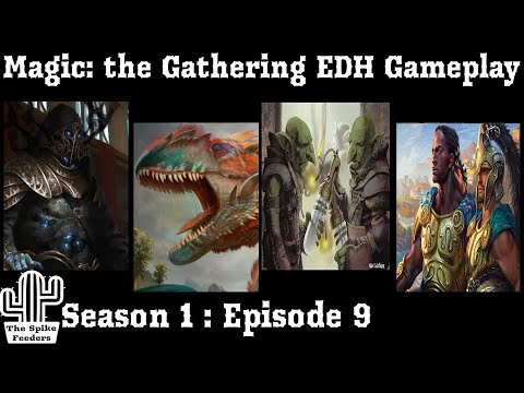 Magic: the Gathering Commander Gameplay | The Spike Feeders S1E9 (CASUAL)