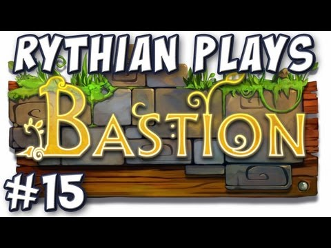 Rythian Plays Bastion #15 - Calamity In My Hands