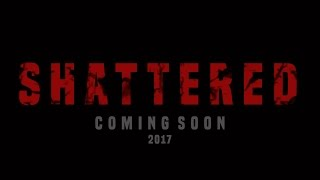 Nonton SHATTERED Official Trailer (2017) Film Subtitle Indonesia Streaming Movie Download