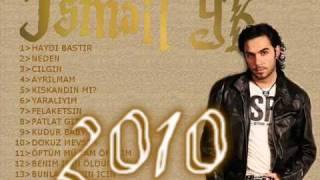 Ismail YK -Ayrilmam 2010 Şarkısı Dinle