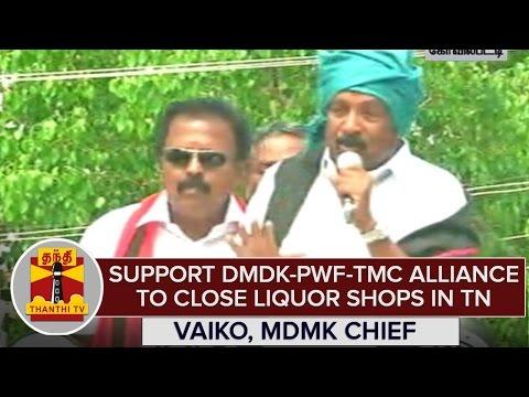 Support-DMDK-PWF-TMC-Alliance-To-Close-All-Liquor-Shops-in-TN--Vaiko-MDMK-Chief