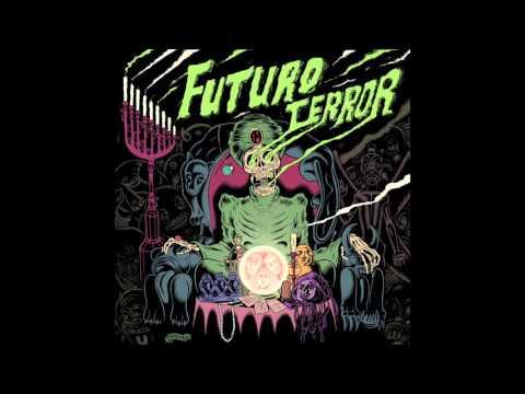 Futuro Terror - Salir de Aquí