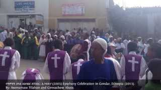 Epiphany Celebration- Gondar, Ethiopia- Part 1