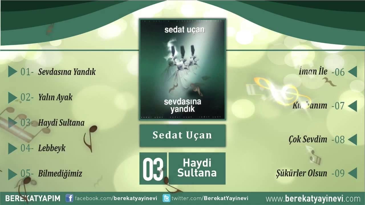 Sedat Uçan – Haydi Sultana Sözleri