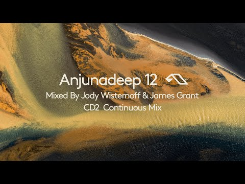 Anjunadeep 12 - CD2 Mixed by James Grant & Jody Wisternoff - Continuous Mix (4K) видео