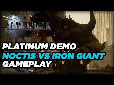 Noctis vs Iron Giant – Final Fantasy XV Platinum Demo Gameplay