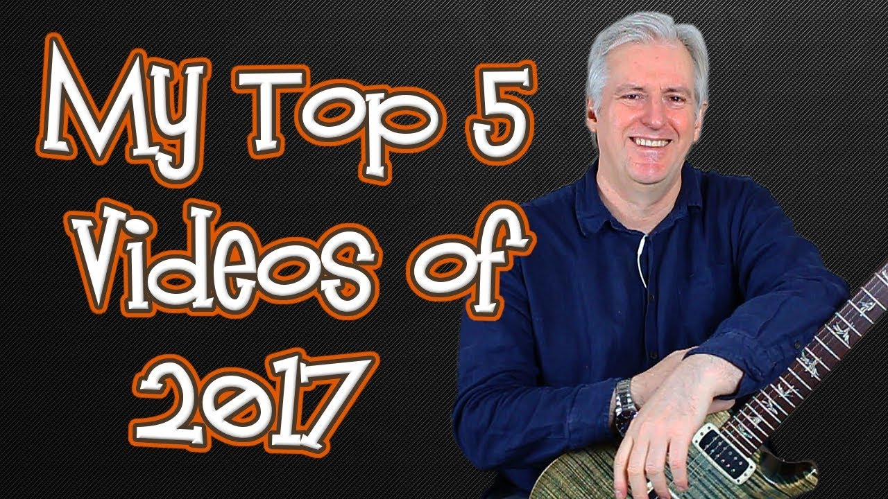My Top 5 Guitar Videos of 2017