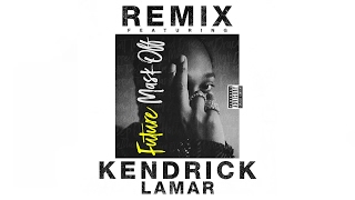 Future  Mask Off Remix Feat Kendrick Lamar