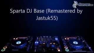 Video Sparta DJ Base (Remastered by Jastuk55) (-Reupload-) MP3, 3GP, MP4, WEBM, AVI, FLV Juni 2018