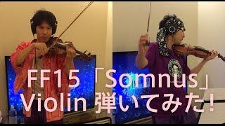 Nonton Final Fantasy Xv    Somnus  Violin Cover  Film Subtitle Indonesia Streaming Movie Download