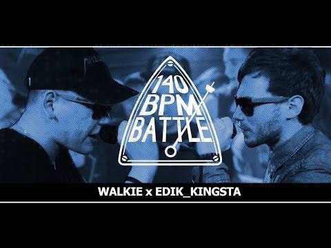 140 BPM BATTLE: WALKIE X EDIK_KINGSTA (видео)