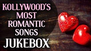 Kollywood's Most Romantic Songs - Jukebox