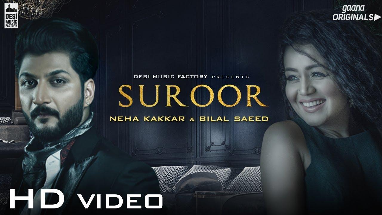 Suroor – Neha Kakkar & Bilal Saeed | Official Video