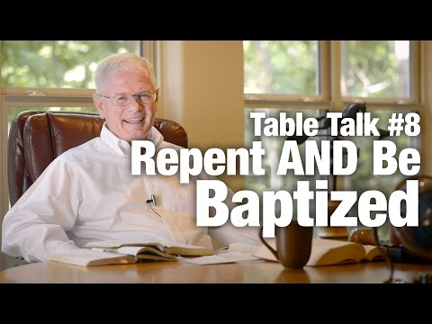 Table Talk #8 - Repent and Be Baptized
