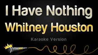 Video Whitney Houston - I Have Nothing (Karaoke Version) MP3, 3GP, MP4, WEBM, AVI, FLV Agustus 2018
