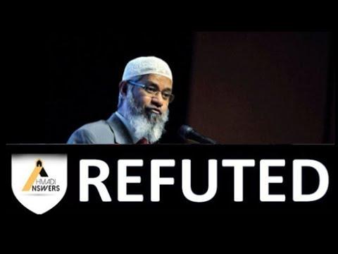 Dr. Zakir Naik REFUTED by Ahmadi Muslim (Qadiani)