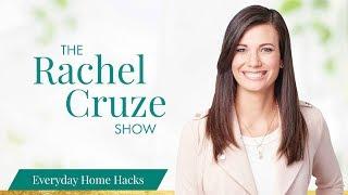Home Hacks for Everyday Living - The Rachel Cruze Show