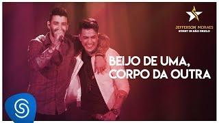 image of Jefferson Moraes - Beijo de Uma, Corpo da Outra part Gusttavo Lima(Start in São Paulo)[Vídeo Oficial