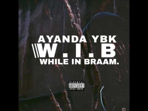 AYANDA YBK - WHILE IN BRAAM AUDIO