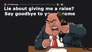 """Video r/ProRevenge """"Lie About Giving Me A Raise? Say Goodbye To Your Income"""" MP3, 3GP, MP4, WEBM, AVI, FLV Agustus 2019"""