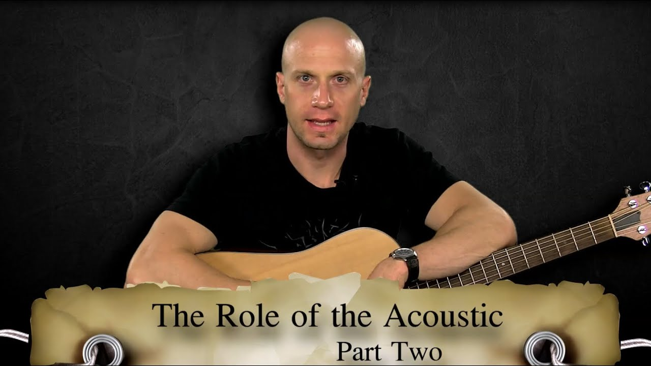 Modern Worship Guitar: The Basic Role of the Acoustic, Part 2