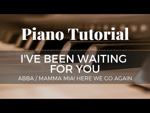 I've Been Waiting For You - From Mamma Mia Here We Go Again - Advanced Piano Tutorial