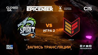 Spirit vs Effect, EPICENTER XL CIS, game 2 [Adekvat, LighTofHeaveN]