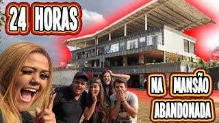 24 HORAS NA MANSÃO ABANDONADA !!!