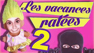 Video Les vacances ratées 2 - Natoo MP3, 3GP, MP4, WEBM, AVI, FLV Agustus 2017