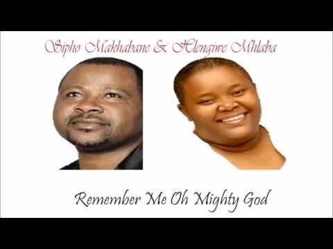 Remember Me Almighty God - Hlendiwe Mhlaba And Sipho Makhabane