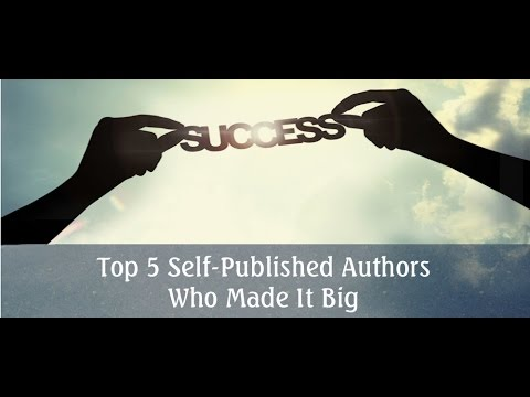 Top 5 Self-Published Authors Who Made It Big In The World Of Literature