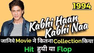Shahrukh Khan KABHI HAAN KABHI NAA 1994 Bollywood Movie LifeTime WorldWide Box Office Collection