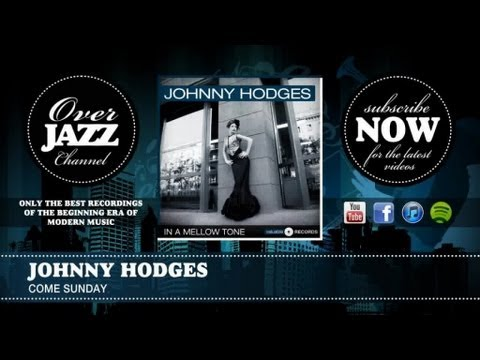 sunday best records - Johnny Hodges - Come Sunday (1952) - The Overjazz Channel aims to offer only the best recordings of the begining era of modern music. Re-discover genius comp...