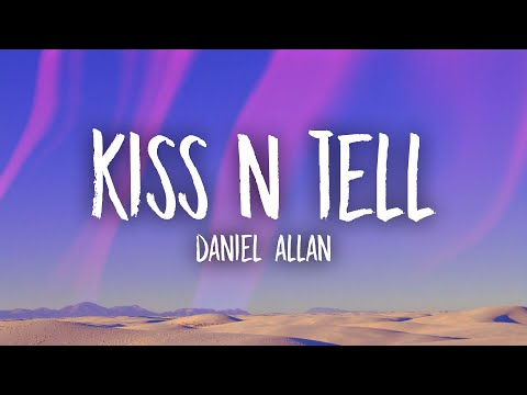 Daniel Allan - Kiss N Tell (Lyrics)