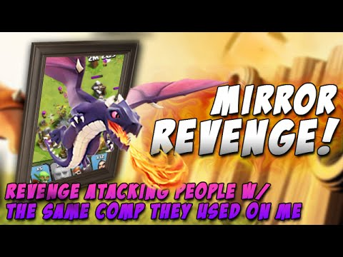 mirror - Welcome to the Mirror Revenge series, where we revenge attack people with the same army comp they used to attack me! I hope you guys enjoy this episode of the Mirror Revenge Series-If you do...