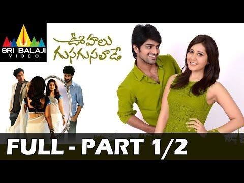 Oohalu Gusagusalade Telugu Full Movie Part 1/2   Naga Shaurya, Rashi Khanna