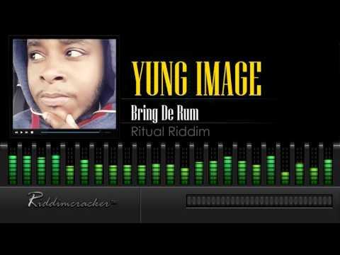Yung Image - Bring De Rum (Ritual Riddim) [Soca 2016] [HD]