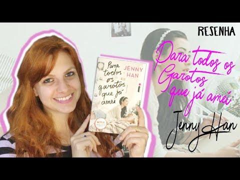 [Resenha] - Para todos os garotos que já amei - Jenny Han + Comentários sobre o filme!