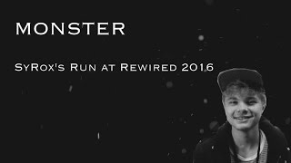 Combo Video – MONSTER | SYROX'S RUN AT REWIRED 2016