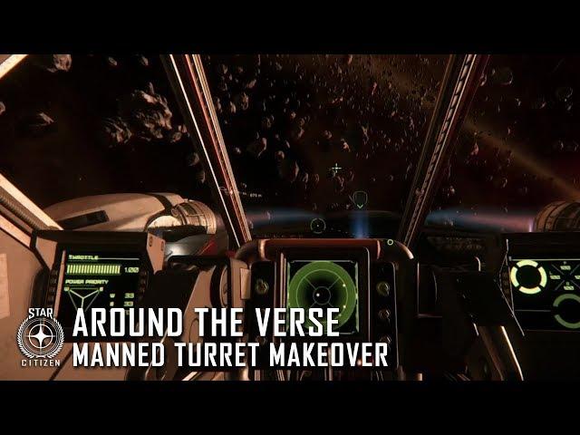 Star Citizen: Around the Verse - Manned Turret Makeover