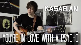 You're In Love With A Psycho - Kasabian Cover