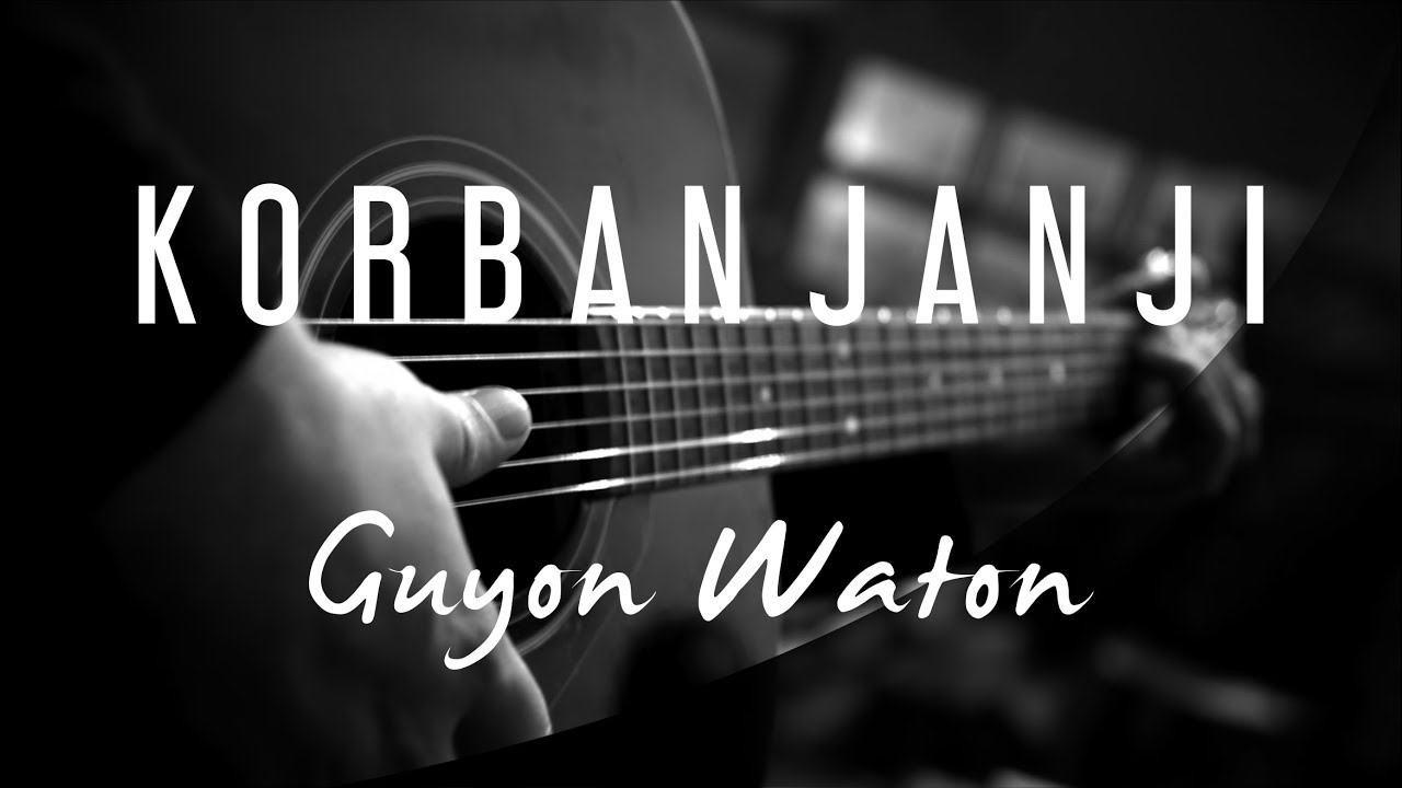 COVER Guyon Waton KORBAN JANJI [ Music video Acoustic Guitar]