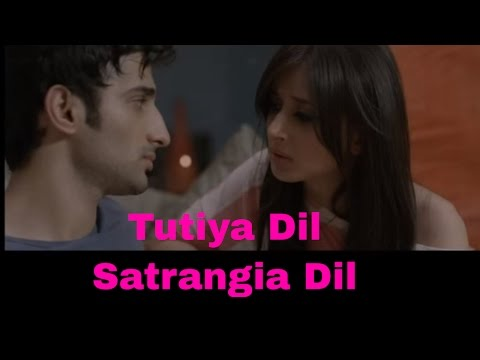 Satrangia Dil - Tutiya Dil (2012) Panjabi Video Song