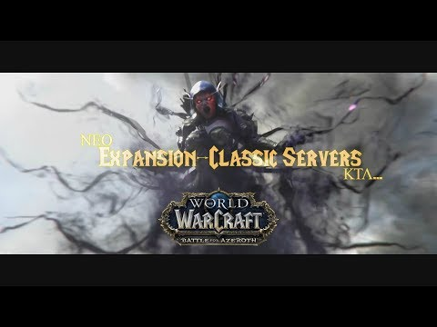 BATTLE FOR AZEROTH - NEW EXPANSION - CLASSIC SERVERS - WARCRAFT NEWS [GR]