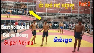 Nonton  Part 2  Top Bet On Money Volleyball    Sovanneth  Mab Vs Kongongkrak Wa  Reach  Yun On 27 July 2018 Film Subtitle Indonesia Streaming Movie Download