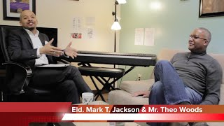 Mark T. Jackson interviewing Mr. Theo Woods - Awesome Testimony
