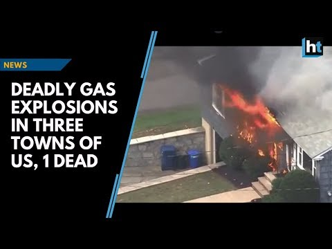 Deadly gas explosions in three towns of US, 1 dead