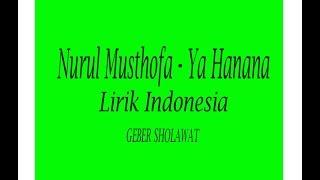 Ya hanana - Lirik Indonesia Versi Nurul Musthofa