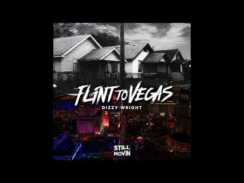 Dizzy Wright - Flint to Vegas (Prod by Reezy)